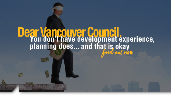 Dear Vancouver Council, You don't have Development Experience, Planning does… and that is okay