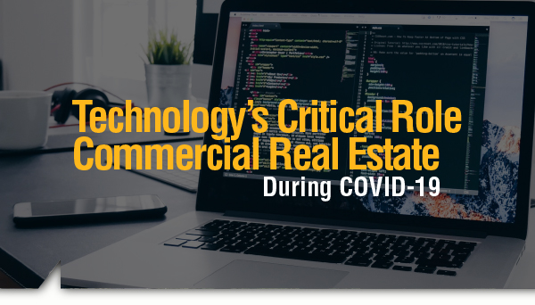 , Technology's Critical Role in Commercial Real Estate During COVID-19