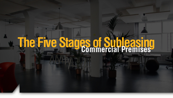 The Five Stages of Subleasing Commercial Premises